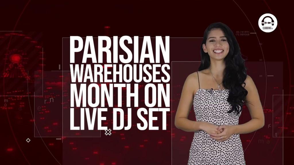 Clubbing TV Trends: Live DJ Sets from Parisian Warehouse stars!