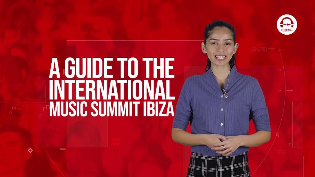 A guide to the international music summit in Ibiza -Clubbingtv.com