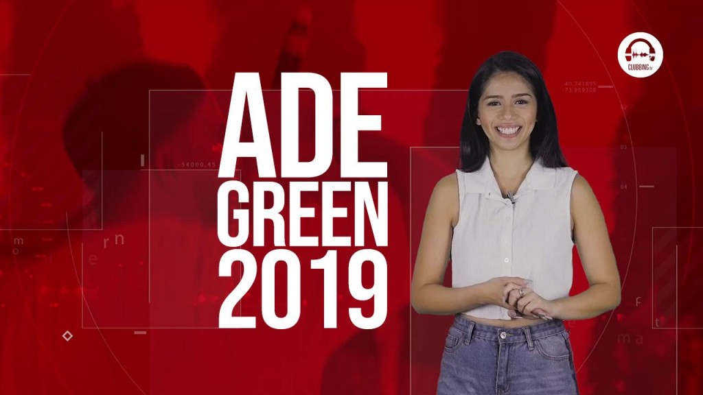 Clubbing TV Trends: This is ADE Green 2019!