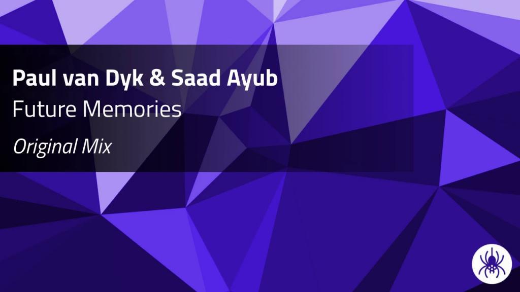 """Future Memories"" by Paul Van Dyk & Saad Ayub – ready for release!"