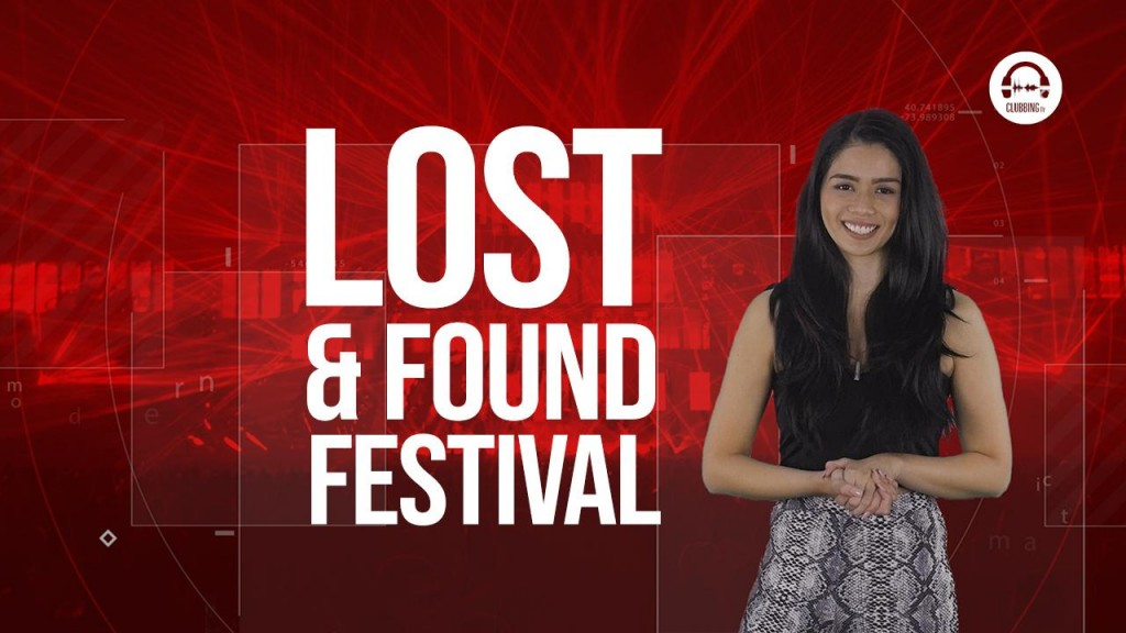 Clubbing TV Trends: You ready to attend Lost and Found Festival?