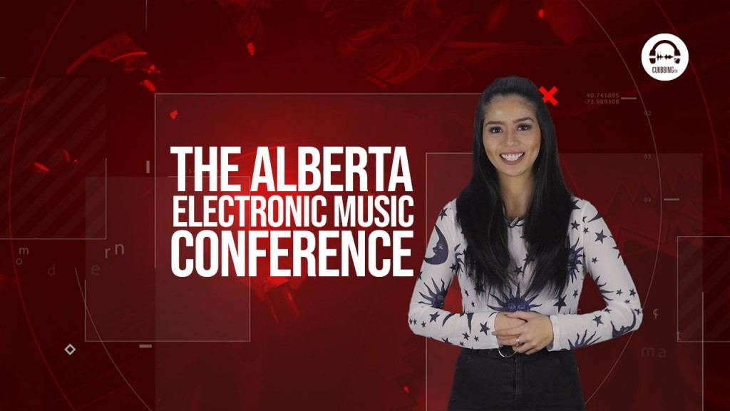 Clubbing TV Trends: This is The Alberta Electronic Music Conference!