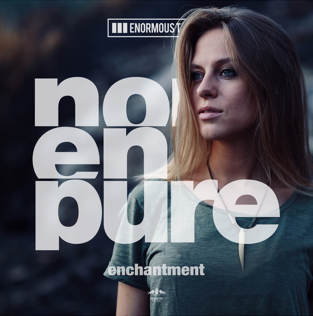 Nora En Pure, delivers to Enormous Tunes a new single 'Enchantment'!
