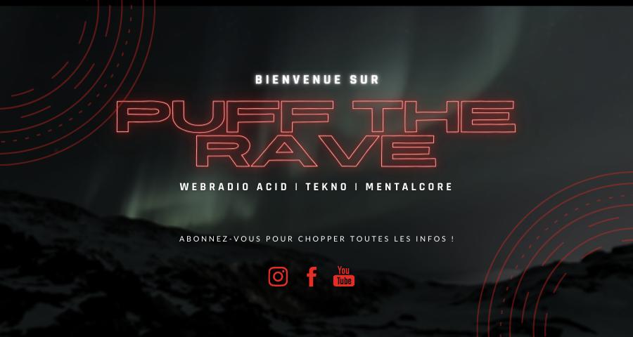 | • Puff The Rave – Webradio Acid & Tekno • |