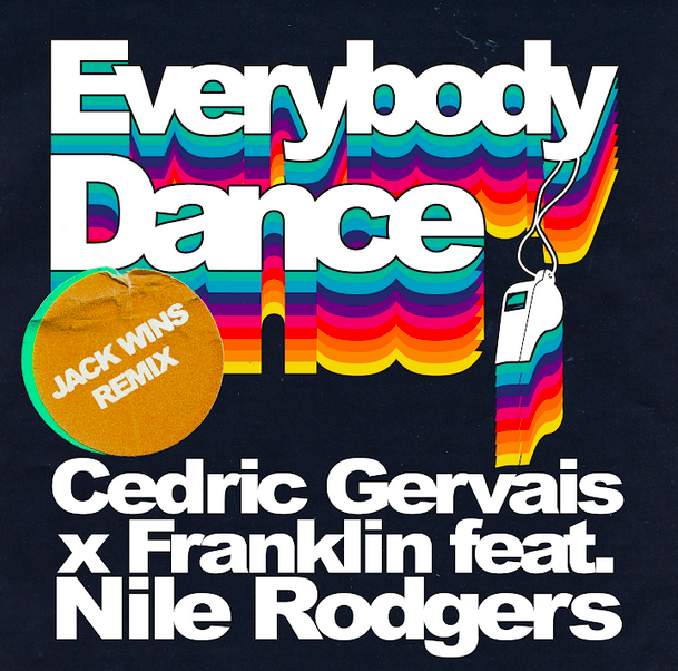 Jack Wins remixes Nile Rodgers & Cedric Gervais' 'Everybody Dance' !