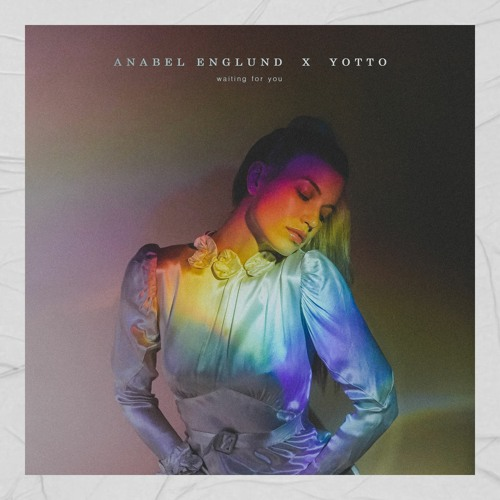 Anabel Englund and Yotto release 'Waiting for You'!