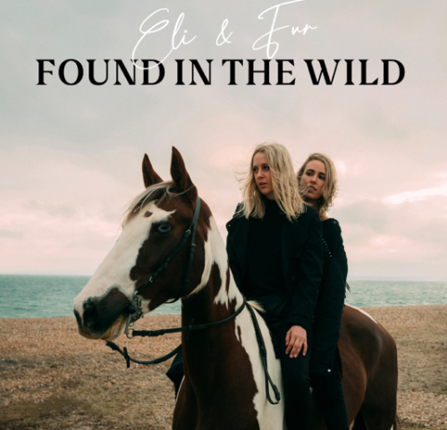 'Found In The Wild', by ELI & FUR is out soon!