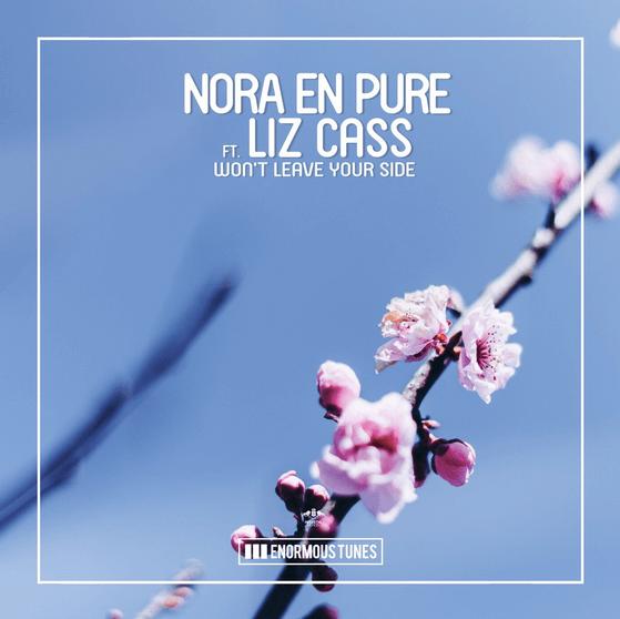 Nora En Pure drops 'Won't Leave Your Side' Ft.Liz Cass!