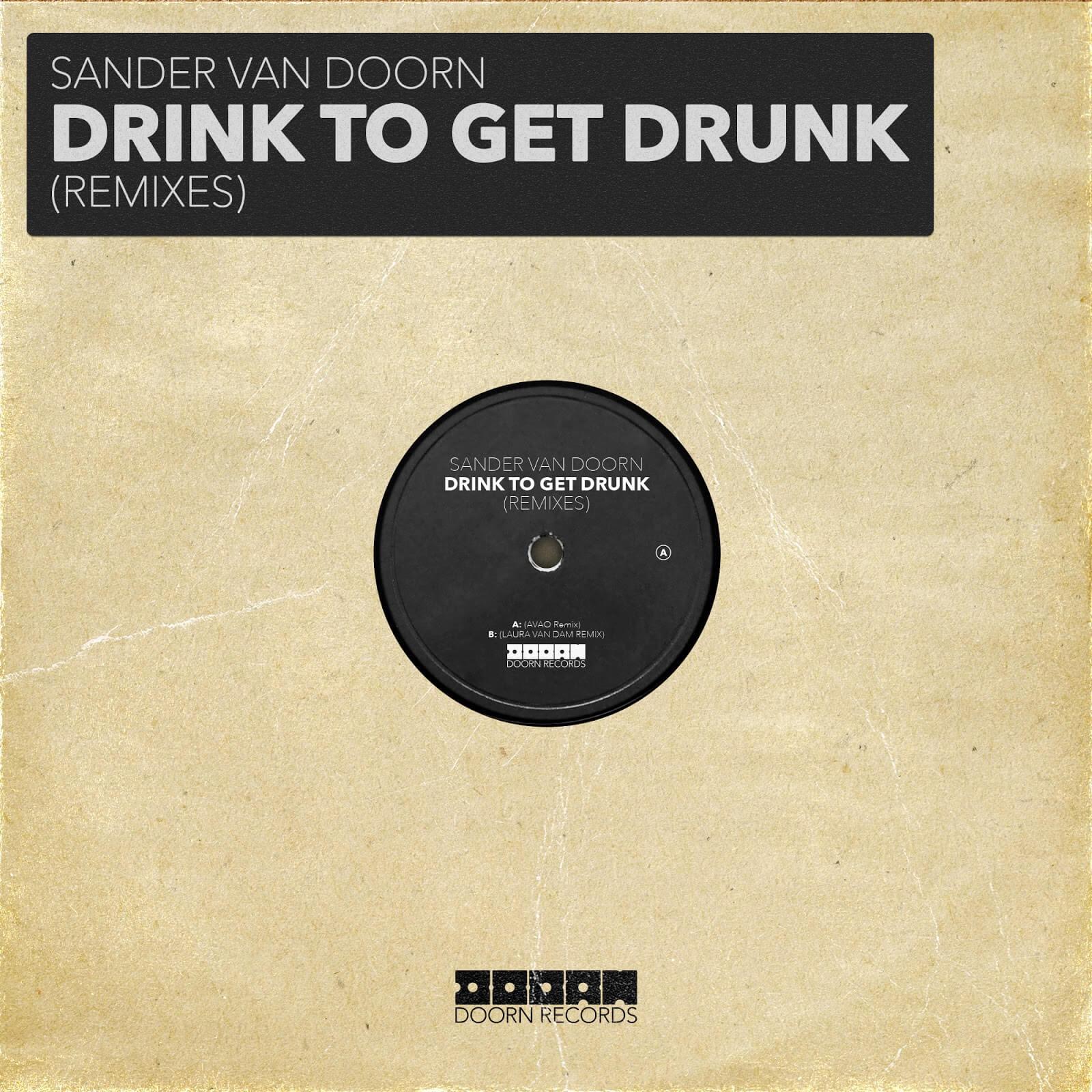 'Drink To Get Drunk' by Sander Van Doorn will never die!