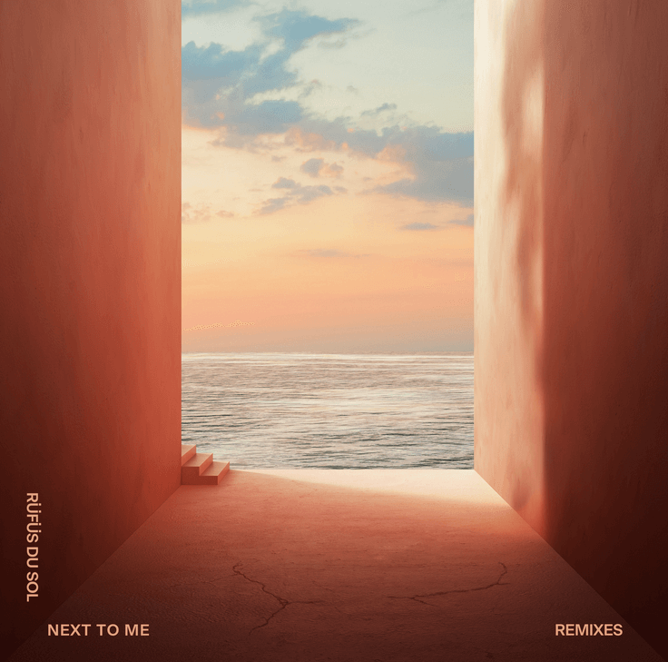 2 remixes for RÜFÜS DU SOL latest single 'Next To Me' !